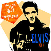 Songs That Inspired Elvis 1 by Various Artists