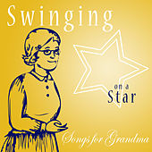 Swinging On A Star - Songs For Grandmother by Various Artists