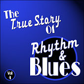 The True Story Of Rhythm And Blues - Vol 4 by Various Artists