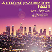 American Jazz History - Part 1 - Los Angeles by Various Artists