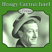 Hoagy Carmichael & Friends by Various Artists