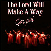The Lord Will Make A Way - Gospel by Various Artists