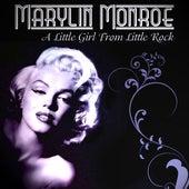 Marylin Monroe - A Little Girl From Little Rock by Marilyn Monroe