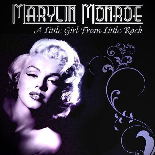 Marylin Monroe - A Little Girl From Little Rock by Marilyn Monroe