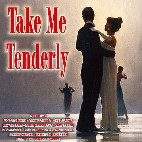 Take Me Tenderly by Various Artists