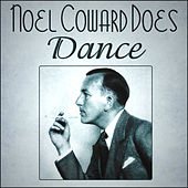 Noel Coward Does Dance by Noel Coward