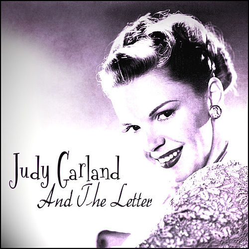 Judy Garland And The Letter by Judy Garland