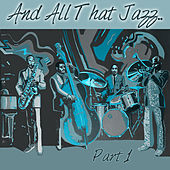 And All That Jazz.. Part 1 by Various Artists