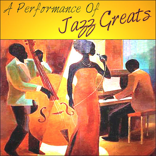 A Performance Of Jazz Greats von Various Artists