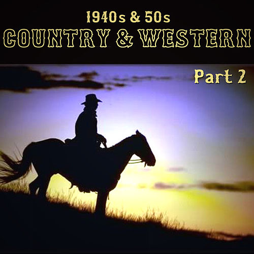 1940s & 50s Country & Western Part 2 by Various Artists