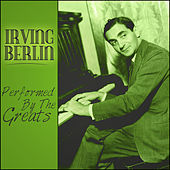 Irving Berlin - Performed By The Greats by Various Artists