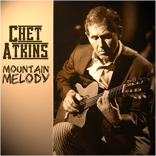 Chet Atkins - Mountain Melody von Chet Atkins