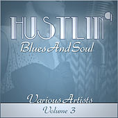 Hustlin' Blues & Soul - Vol 3 by Various Artists
