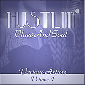 Hustlin' Blues & Soul - Vol 1 by Various Artists