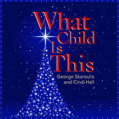 What Child is This by George Skaroulis