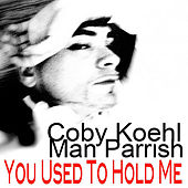 You Used to Hold Me by Man Parrish