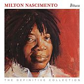 Bituca: the Definitive Collection by Milton Nascimento