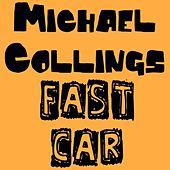 Fast Car by Michael Collings