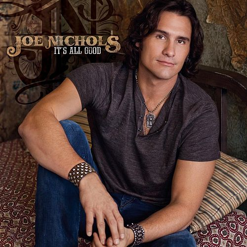 It's All Good by Joe Nichols