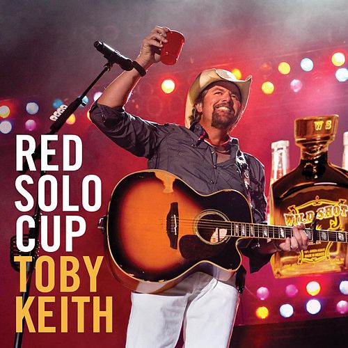 Red Solo Cup by Toby Keith