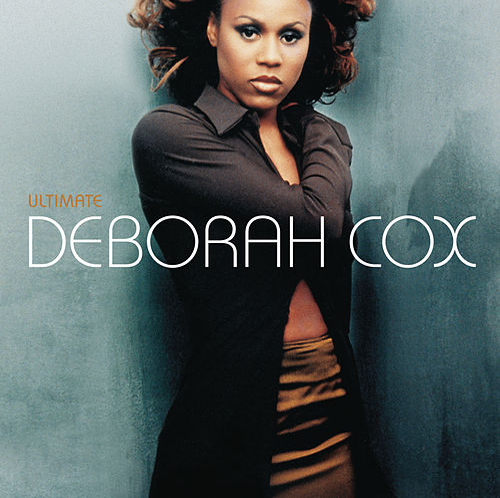 Ultimate Deborah Cox by Deborah Cox