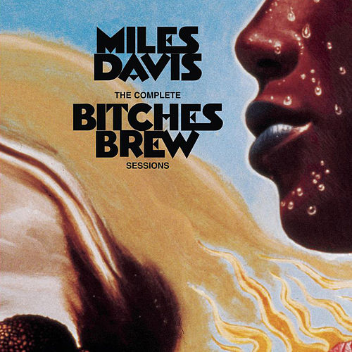 Complete Bitches... by Miles Davis