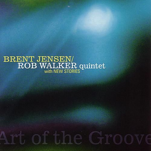 Art Of The Groove by Brent Jensen