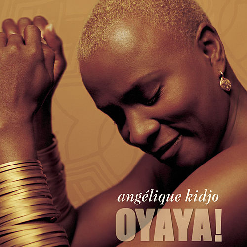 Oyaya! by Angelique Kidjo