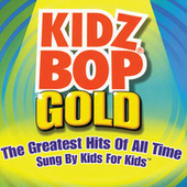 Kidz Bop Gold by KIDZ BOP Kids