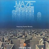 We Are One by Maze Featuring Frankie Beverly