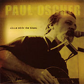 Alone With The Blues by Paul Oscher
