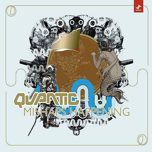 Mishaps Happening by Quantic