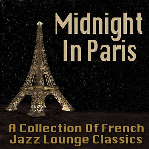 Midnight In Paris - A Collection Of French Jazz Lounge Classics by Various Artists