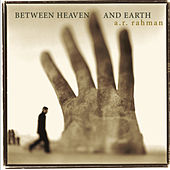 Between Heaven And Earth by A.R. Rahman