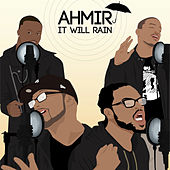 AHMIR: It Will Rain (cover) by Ahmir