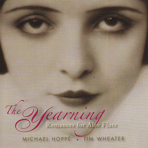 The Yearning: Romances for Alto Flute by Michael Hoppé