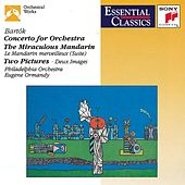 Bartok: Concerto for Orchestra, Miraculous Mandarin Suite & Two Pictures for Orchestra by Various Artists