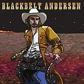 Blackbelt Andersen by Blackbelt Andersen