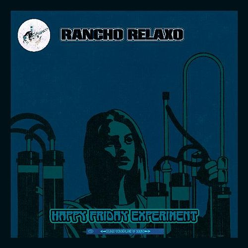 Happy Friday Experiment by Rancho Relaxo
