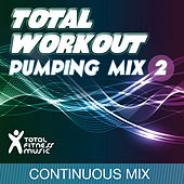 Total Workout Pumping Mix, Vol. 2 (for running, cardio machines, gym workouts & general fitness) by Various Artists