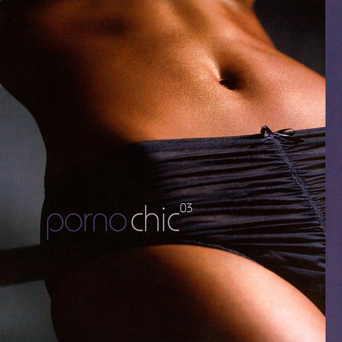 Porno Chic 03 by Various Artists