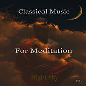 Classical Music For Meditation Night Sky Vol.1 by Various Artists