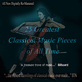 25 Greatest Classical Music Pieces of All Time by Various Artists