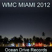 Wmc Miami 2012 by Various Artists
