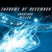 Shadows of December by Jonathan Miller