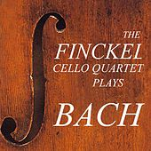 Finckel Cello Quartet Plays Bach by Finckel Cello Quartet