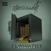 Flossaphy Reloaded by Top Dollar