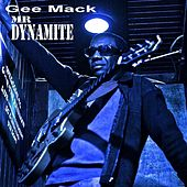 Mr. Dynamite by Gee Mack