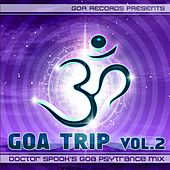 Goa Trip vol. 2 by Doctor Spook (Best of Goa, Psytrance, Acid Techno, Progressive House, Hard Trance, NuNRG, Trip Hop Anthems Mix) by Various Artists