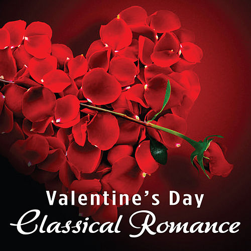 Valentine's Day - Classical Romance von Royal Philharmonic Orchestra
